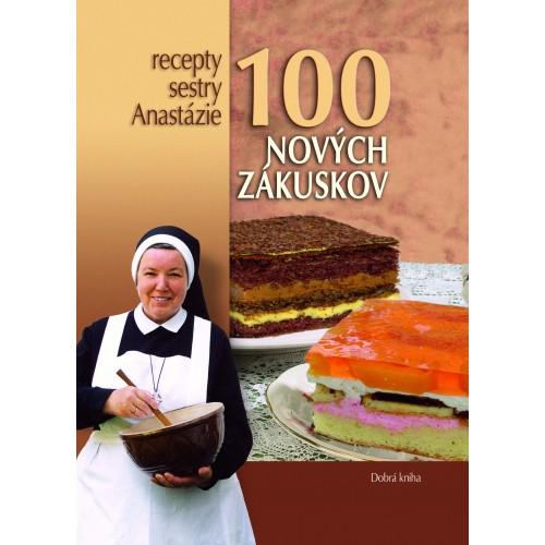 100 nových zákuskov - Recepty sestry Anastázie