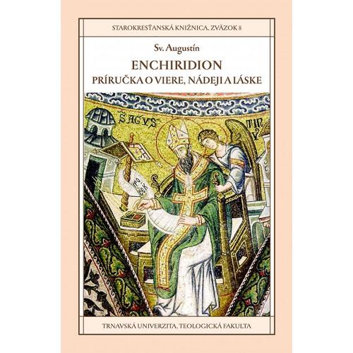 Enchiridion/Príriručka o viere, nádeji a láske - Preklad a monografická štúdia