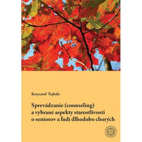 Sprevádzanie (counseling) a vybrané aspekty starostlivosti        o seniorov a ľudí dlhodobo chorých