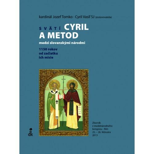 Svätí Cyril a Metod medzi slovanskými národmi  /  1150 rokov od začiatku misie